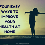 Four Easy Ways to Improve Your Health at Home