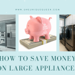 How To Save Money On Large Appliances