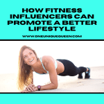 How Fitness Influencers Can Promote A Better Lifestyle