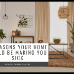 5 Reasons Your Home Could Be Making You Sick