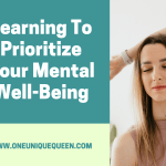 Learning To Prioritize Your Mental Well-Being