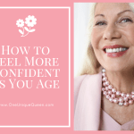 How to Feel More Confident as You Age