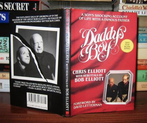 Daddy's Boy, by Elliott & his son Chris Elliott.