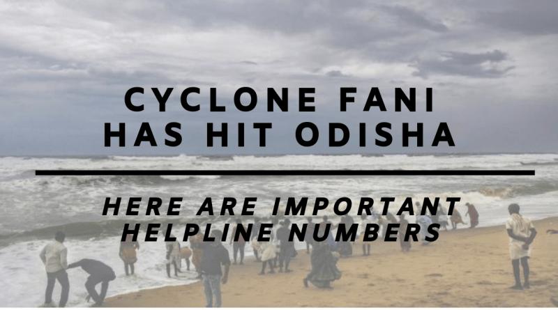 Cyclone Fani has hit Odisha: Here are important Helpline numbers