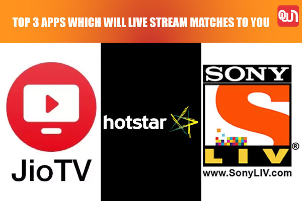 Top 3 apps to stream live matches