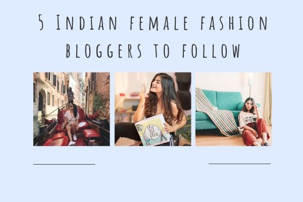 top indian female fashion bloggers