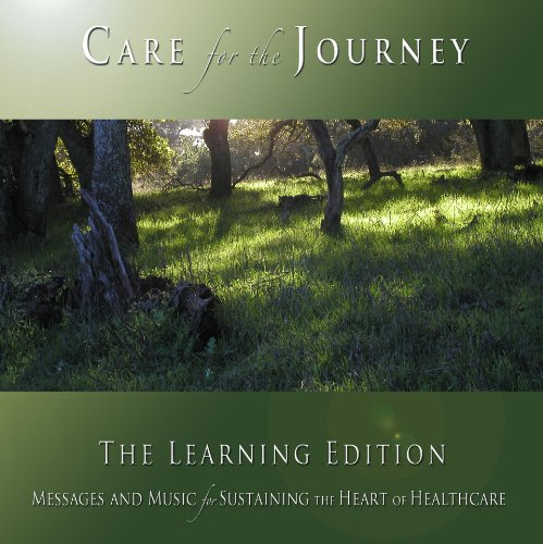 Care for the Journey: The Learning Edition (Volume 2)