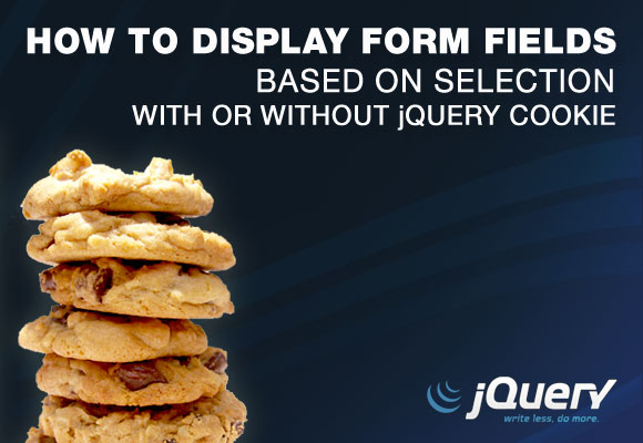 How To Display Form Fields Based On Selection With Or ...