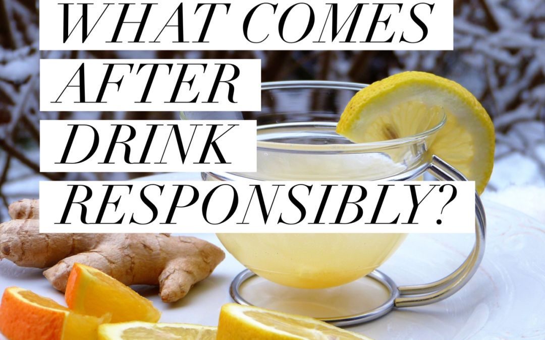What comes after drink responsibly?