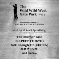 The murder case :: 自主企画「The Wild Wild West Gate Park」開催決定