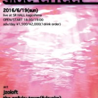 jzoloft :: 全バンドフロアライブの自主企画イベント「side effect」開催