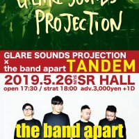 GLARE SOUNDS PROJECTION × the band apart ツーマン決定