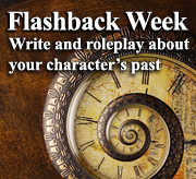 Flashback week write and roleplay about your character's past