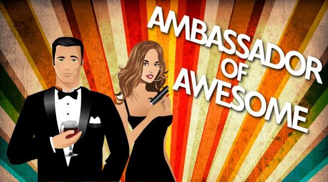 Ambassador of awesome