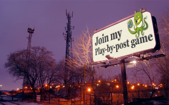 Billboard that says join my play-by-post game