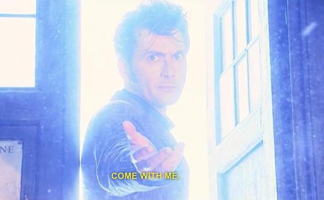 "The Doctor saying ""Come with me"""