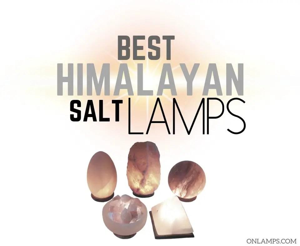Best Himalayan Salt Lamps 2019 Reviews