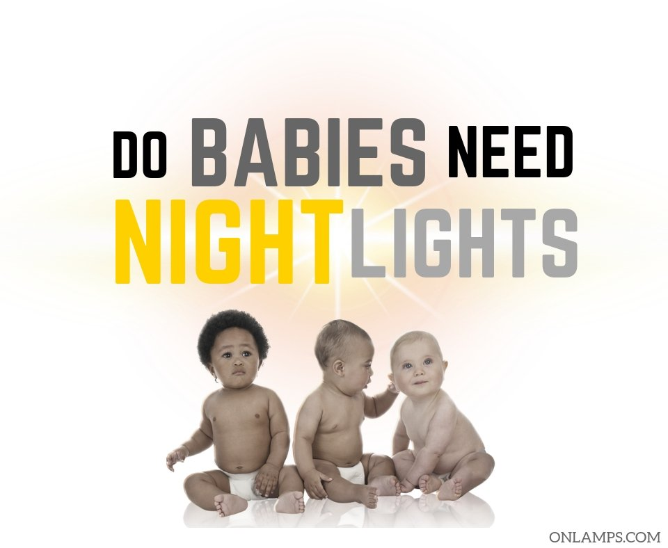 Do Babies Need Night Lights