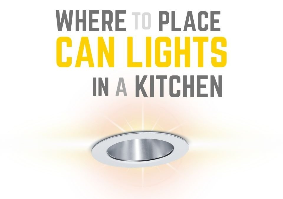 Where to Place Can Lights in a Kitchen