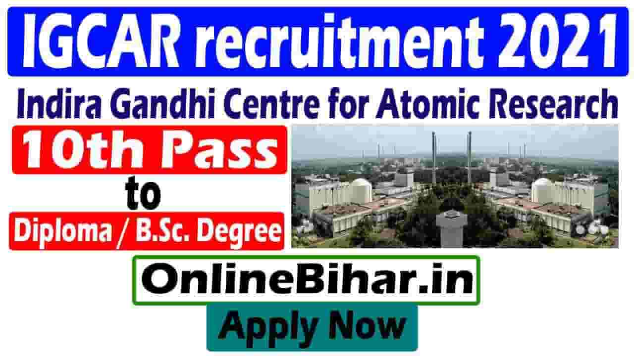 Indira Gandhi Centre for Atomic ResearchIGCAR recruitment 2021