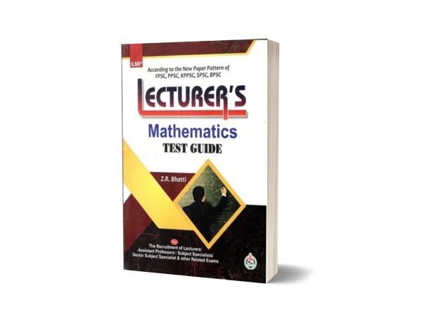 Lecturer's Mathematics Test Guide By Z.R. Bhatti ILMI