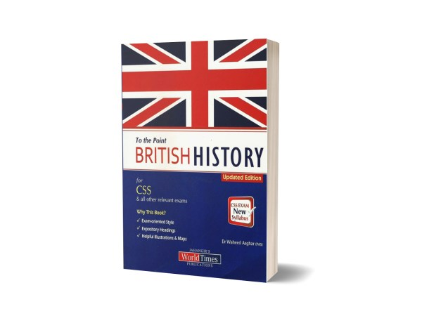 To The Point British History For CSS By Dr Waheed Asghar