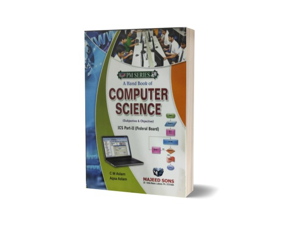 A Hand Book Of Computer Science ICS Part II By Prof.M. Kaleem Akhtar