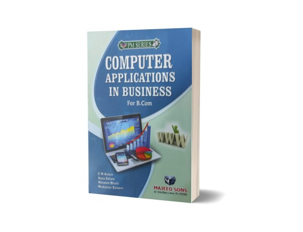 Computer Applications In Business For B.Com By C M Aslam