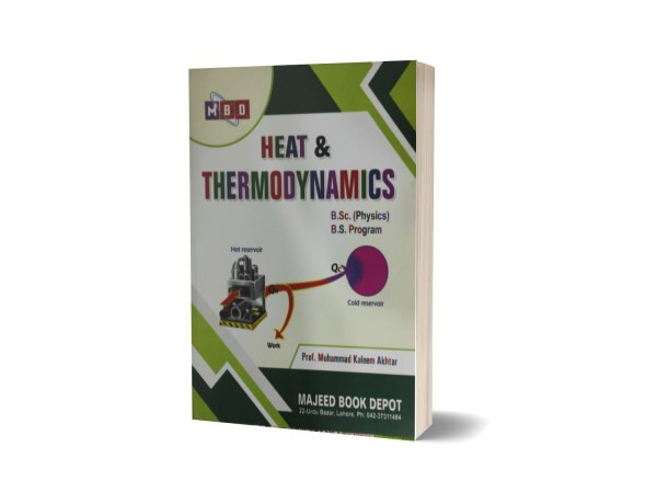 Heat & Thermodynamics B.Sc (Physics) B.S Program By Prof.M. Kaleem Akhtar