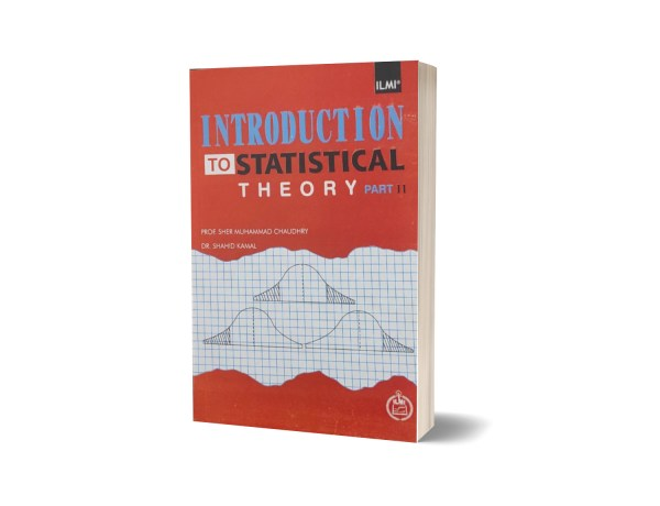 Introduction To Statistical Theory Part II By Prof Sher Muhammad Ch