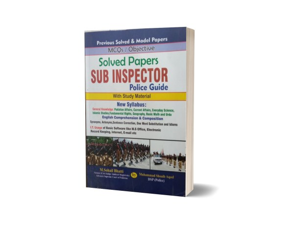 MCQs Objective Solved Papers Sub Inspector Police Guide By Muhammad Sohail Bhatti