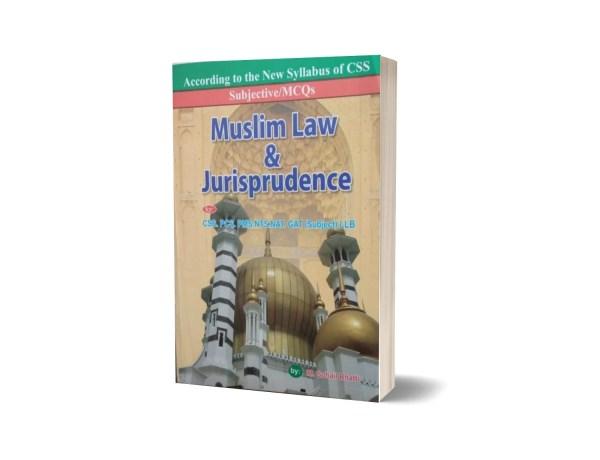 Sujebctive MCQs Muslim Law & Jurisprudence For CSS.PMS-PCS By Muhammad Sohail Bhatti