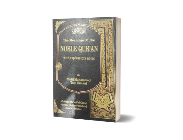 The Meanings Of The Noble Quran With Explanatory Notes By Mufti Muhammad Taqi Usmani
