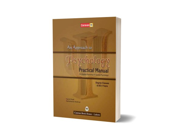 An Approach To Psychology Laboratory Manual Practical Notebook for Degree Classes & BS By Prof. Hamid Khalil & Rakhshanda Shahnaz - Caravan Book House