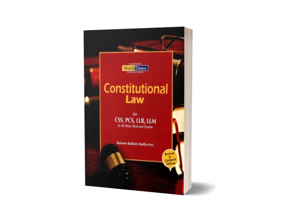 CONSTITUTIONAL LAW for CSS PMS LLB LLM By Raheem Bakhsh Maitlo – JWT