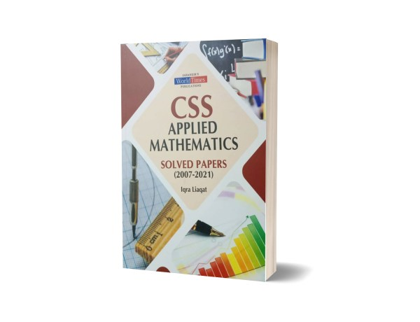CSS Applied Mathematics Solved Papers (2007-2021) By Iqra Liaqat-JWT