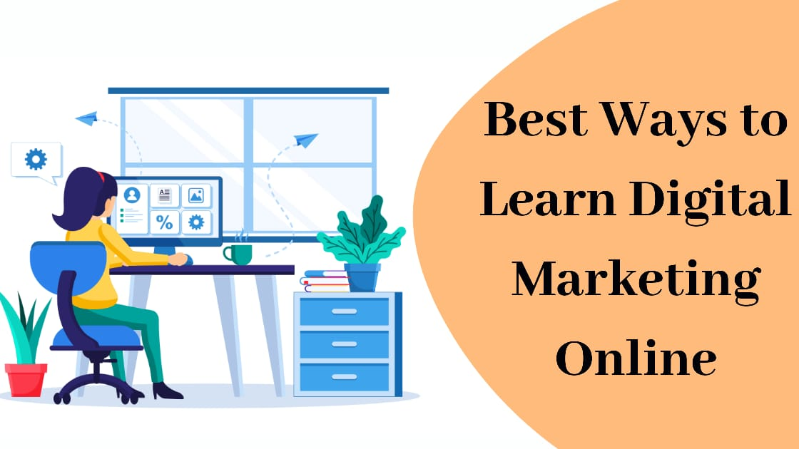 Best Ways to Learn Digital Marketing Online