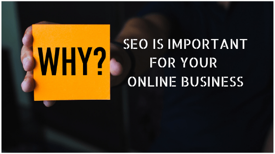 Why SEO is important for Online Business