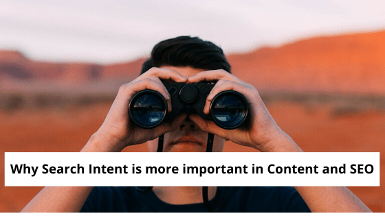 Search Intent is more important in Content and SEO