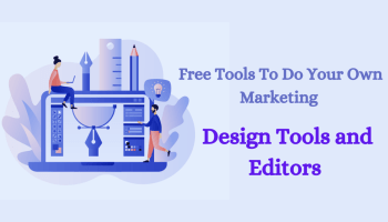 Free Tools To Do Your Own Marketing Design Tools and Editors