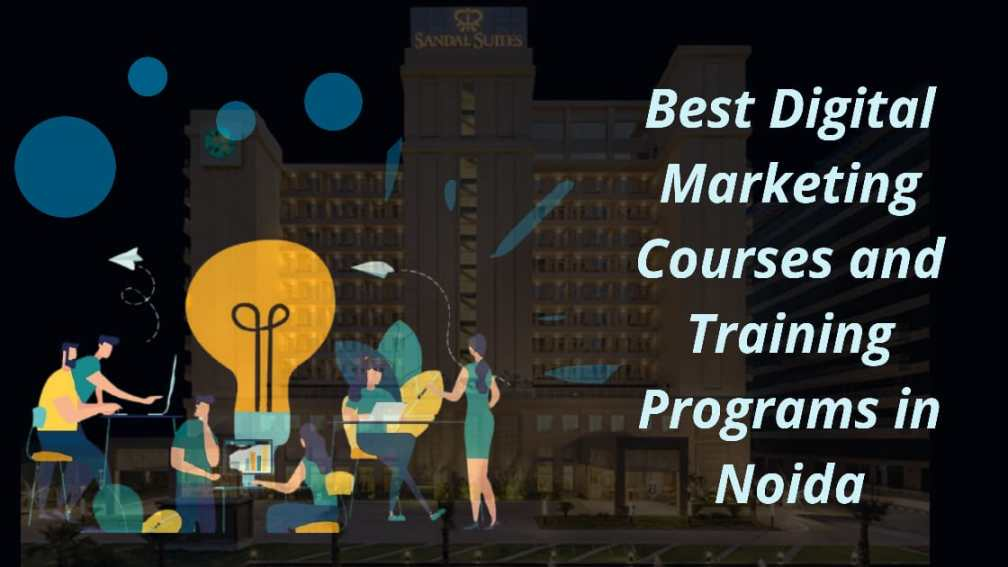 Best Digital Marketing Courses and Training Programs in Noida