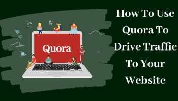 How To Use Quora To Drive Traffic To Your Website