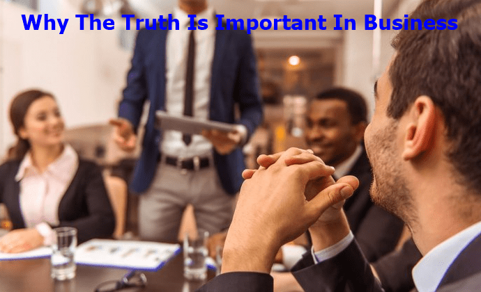 Why The Truth Is Important In Business