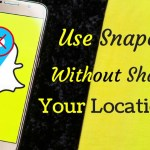 Snapchat Location : Use Snapchat Without Sharing Your location