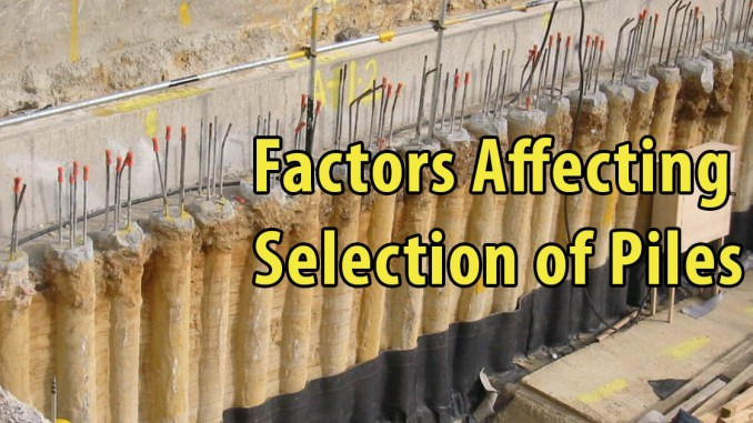 Factors Affecting Selection of Piles