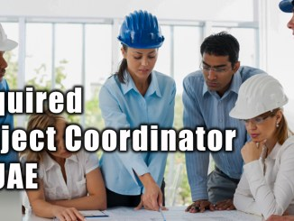 Required Project Coordinator in UAE