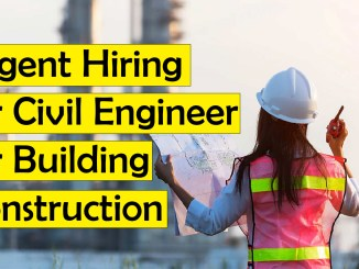 Urgent Hiring for Civil Engineer for Building Construction