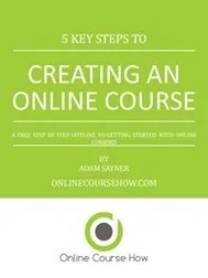 5 KEY STEPS TO CREATING AN ONLINE COURSE