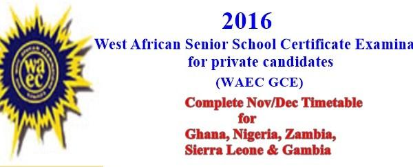 2016/2017 WAEC GCE Nov/Dec Timetable