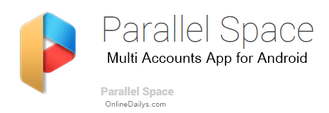 Parallel Space Free Download for Android | Parallel Space Multi Accounts